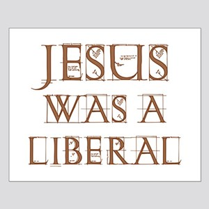 Jesus Was a Liberal Poster (Small)