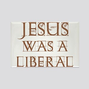 Jesus Was a Liberal Rectangle Magnet