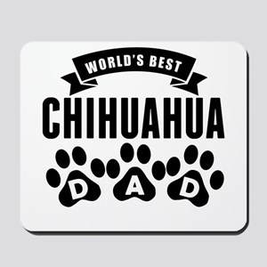 Worlds Best Chihuahua Dad Mousepad