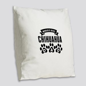 Worlds Best Chihuahua Dad Burlap Throw Pillow