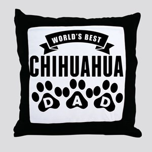 Worlds Best Chihuahua Dad Throw Pillow