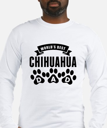 Worlds Best Chihuahua Dad Long Sleeve T-Shirt