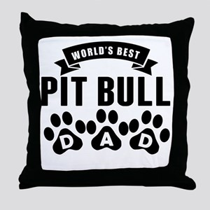 Worlds Best Pit Bull Dad Throw Pillow