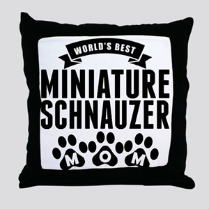 Worlds Best Miniature Schnauzer Mom Throw Pillow