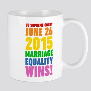 Marriage Equality Wins June 26 2015 Mugs