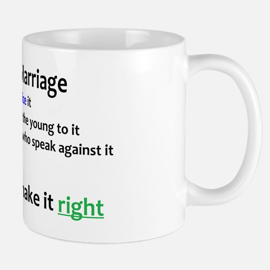 You can never make it right Mug