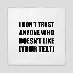 Do Not Trust Personalize It! Queen Duvet