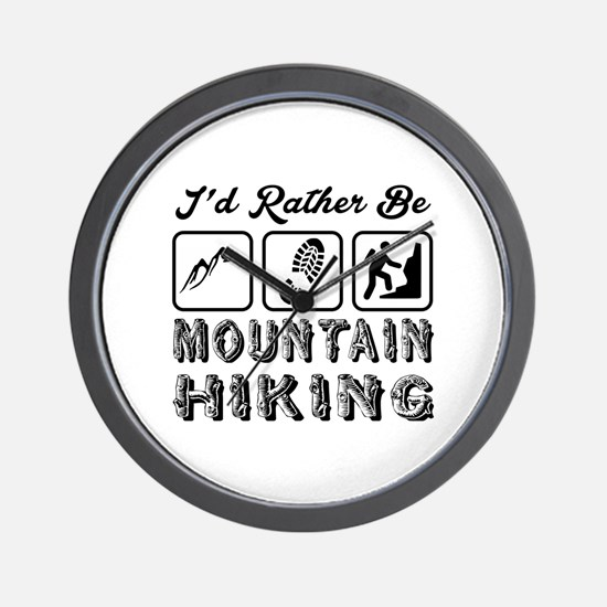 I'd Rather Be Mountain Hiking Wall Clock