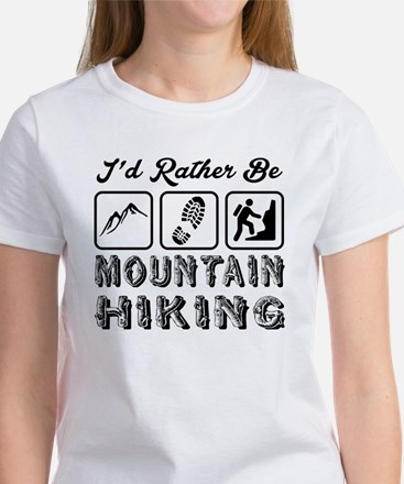 I'd Rather Be Mountain Hiking Women's T-Shirt