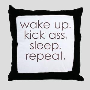 wake up kick ass sleep repeat Throw Pillow