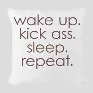 wake up kick ass sleep repeat Woven Throw Pillow