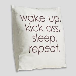 wake up kick ass sleep repeat Burlap Throw Pillow