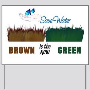 Brown is the New Green Yard Sign