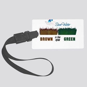 Brown is the New Green Large Luggage Tag