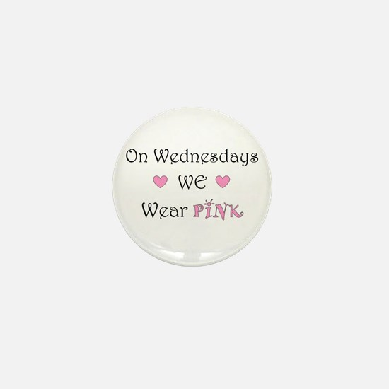 On Wednesdays we wear Pink Mini Button