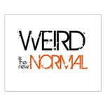 Weird is the New Normal Small Poster