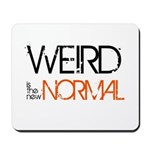 Weird is the New Normal Mousepad
