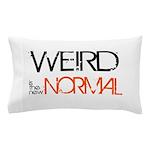 Weird is the New Normal Pillow Case