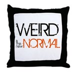 Weird is the New Normal Throw Pillow