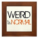 Weird is the New Normal Framed Tile