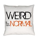 Weird is the New Normal Everyday Pillow