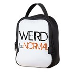 Weird is the New Normal Neoprene Lunch Bag