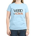 Weird is the New Normal Women's Light T-Shirt