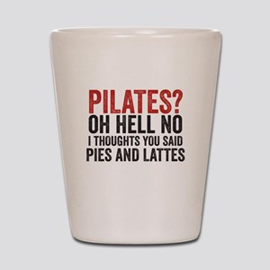 PILATES? I THOUGHT YOU SAID PIES AND LATTES Shot G