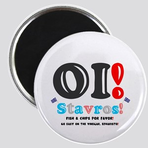 OI! STAVROS - FISH AND CHIPS POR FAVOR! Magnets