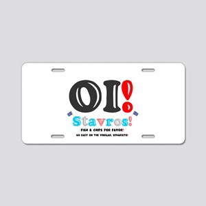 OI! STAVROS - FISH AND CHIP Aluminum License Plate