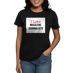 I Love MAGAZINE JOURNALISTS Women's Dark T-Shirt