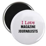 I Love MAGAZINE JOURNALISTS Magnet