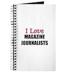 I Love MAGAZINE JOURNALISTS Journal