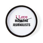 I Love MAGAZINE JOURNALISTS Wall Clock