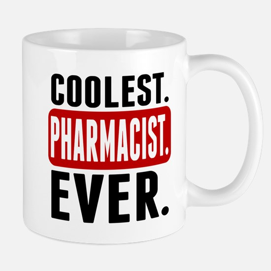 Coolest. Pharmacist. Ever. Mugs
