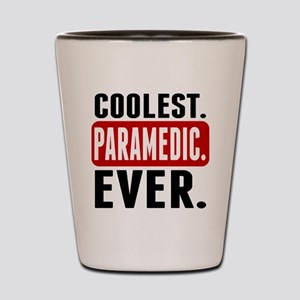 Coolest. Paramedic. Ever. Shot Glass