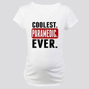 Coolest. Paramedic. Ever. Maternity T-Shirt