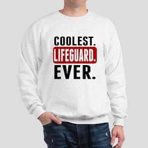 Coolest. Lifeguard. Ever. Sweatshirt