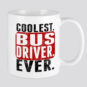 Coolest. Bus Driver. Ever. Mugs