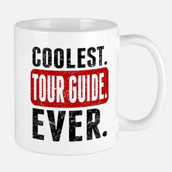 Coolest. Tour Guide. Ever. Mugs