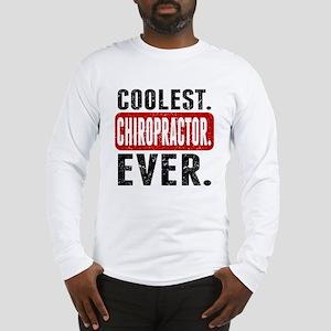 Coolest. Chiropractor. Ever. Long Sleeve T-Shirt