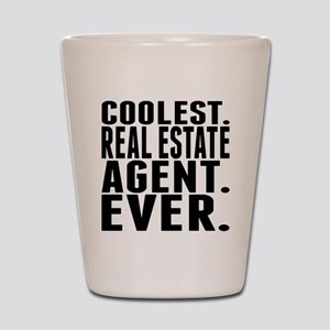 Coolest. Real Estate Agent. Ever. Shot Glass