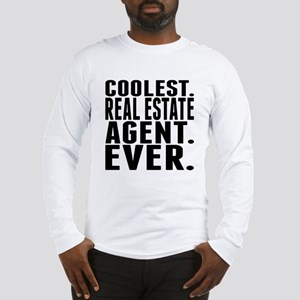 Coolest. Real Estate Agent. Ever. Long Sleeve T-Sh