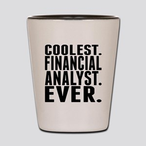 Coolest. Financial Analyst. Ever. Shot Glass