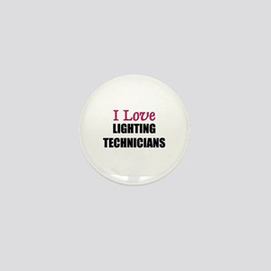 I Love LIGHTING TECHNICIANS Mini Button