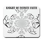 Knight of Infinite Faith Mousepad