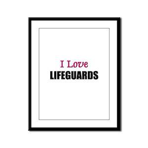 I Love LIFEGUARDS Framed Panel Print
