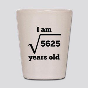 75th Birthday Square Root Shot Glass