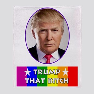 Gay Rights - Trump That Bitch Throw Blanket