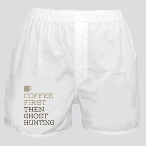 Coffee Then Ghost Hunting Boxer Shorts